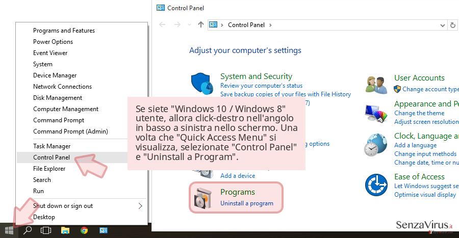 Se siete 'Windows 10 / Windows 8' utente, allora click-destro nell'angolo in basso a sinistra nello schermo. Una volta che 'Quick Access Menu' si visualizza, selezionate 'Control Panel' e 'Uninstall a Program'.