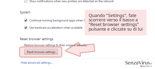 Quando 'Settings', fate scorrere verso il basso a 'Reset browser settings' pulsante e cliccate su di lui