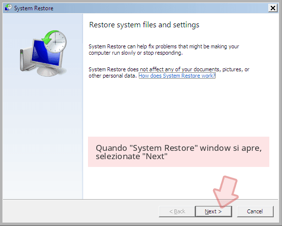 Quando 'System Restore' window si apre, selezionate 'Next'
